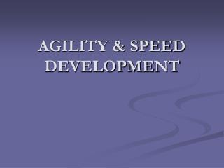 AGILITY & SPEED DEVELOPMENT