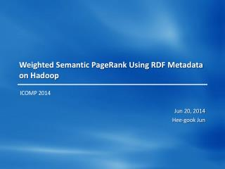 Weighted Semantic PageRank Using RDF Metadata on  Hadoop