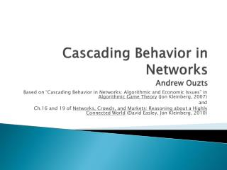 Cascading Behavior in Networks Andrew  Ouzts