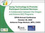Using Technology to Promote Participant Centered Services:   A Collaboration between the Oregon and Arizona WIC Programs