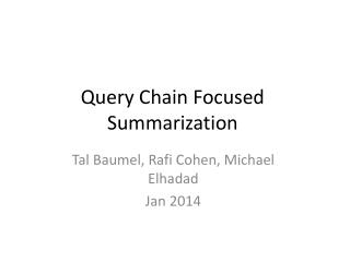 Query Chain Focused Summarization