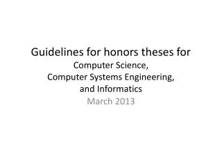 Guidelines for honors theses for Computer Science,  Computer Systems Engineering,  and Informatics
