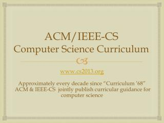 ACM/IEEE-CS Computer Science  Curriculum