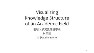 Visualizing Knowledge Structure of an Academic Field