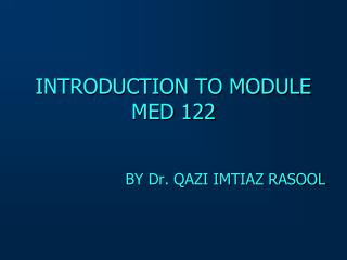 INTRODUCTION TO MODULE MED 122