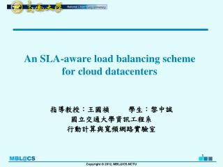 An SLA-aware  load balancing  scheme for  cloud datacenters