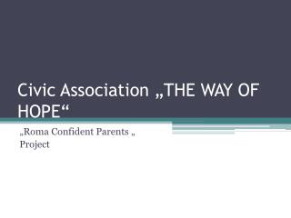 "Civic Association  ""THE WAY OF HOPE"""
