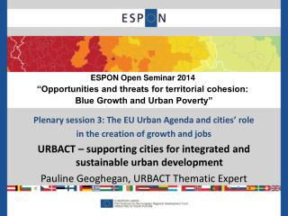 Plenary session 3: The EU Urban Agenda and cities' role  in the creation of growth and jobs