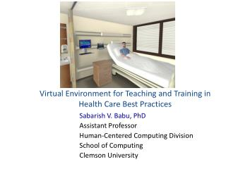 Virtual Environment for Teaching and Training in Health Care Best Practices