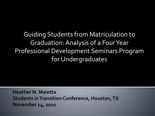 Heather N. Maietta Students in Transition Conference, Houston, TX November 14, 2010