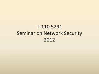 T-110.5291 Seminar on Network Security 2012