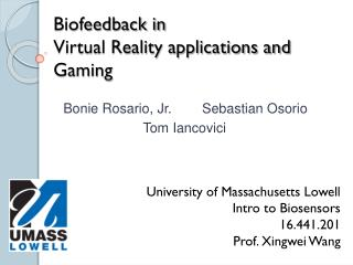 Biofeedback in Virtual Reality applications and Gaming