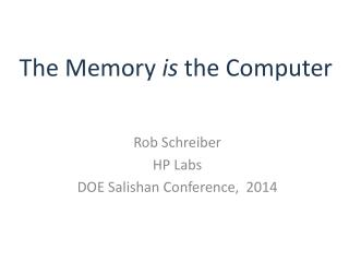 The Memory is the Computer
