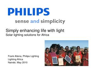 Simply enhancing life with light Solar lighting solutions for Africa