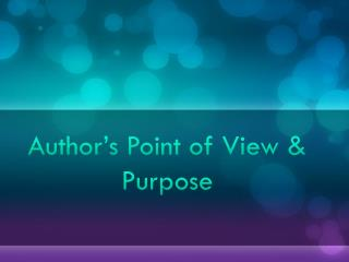 Author's Point of View & Purpose