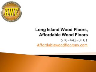 Long Island Wood Floors Experts, Affordable Wood Floors