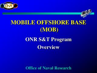 MOBILE OFFSHORE BASE  (MOB)