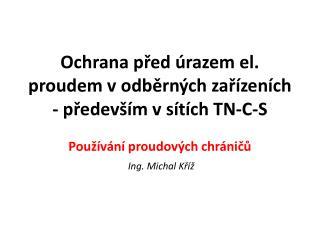 Ochrana před úrazem el. proudem vodběrných zařízeních - především vsítích  TN-C-S