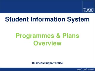 Student Information System Programmes & Plans Overview Business Support Office