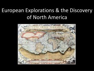 European Explorations & the Discovery of North America