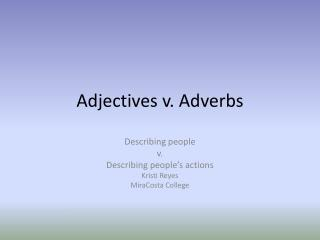 Adjectives v. Adverbs