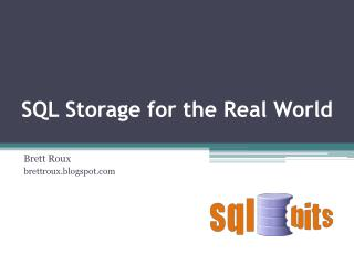 SQL Storage for the Real  W orld
