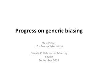 Progress on generic biasing