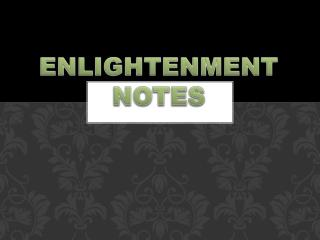 ENLIGHTENMENT NOTES