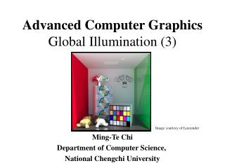 Advanced Computer Graphics Global Illumination (3)