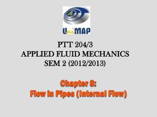 Chapter  8 :  Flow in Pipes (Internal Flow)