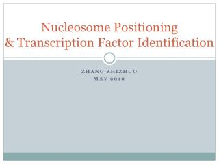 Nucleosome  Positioning &  Transcription Factor  Identification
