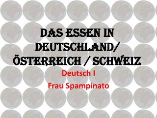 Das Essen in  Deutschland/  Österreich  /  Schweiz