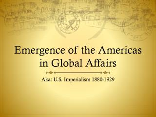 Emergence of the Americas in Global Affairs