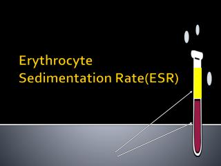 Erythrocyte Sedimentation Rate(ESR)