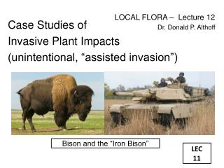 "Case Studies of  Invasive Plant Impacts (unintentional, ""assisted invasion"")"