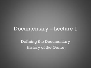 Documentary – Lecture 1
