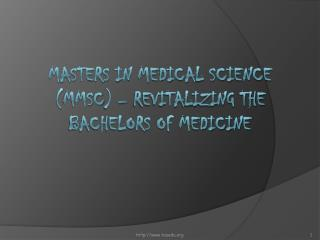 Masters in Medical Science (MMSc) – Revitalizing the Bachelo