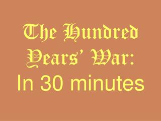The Hundred Years' War: In 30 minutes