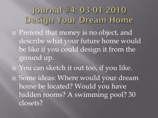 Journal #4: 03-01-2010 Design Your Dream Home