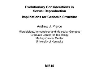Evolutionary Considerations in Sexual Reproduction Implications for Genomic Structure
