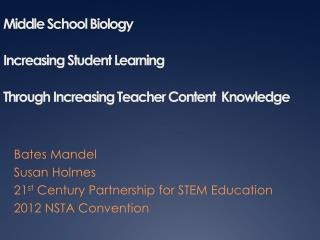 Middle School Biology  Increasing Student Learning  Through Increasing Teacher Content  Knowledge