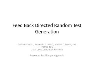 Feed Back Directed Random Test Generation