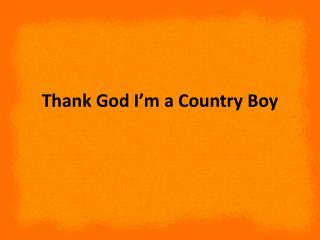 Thank God I'm a Country Boy