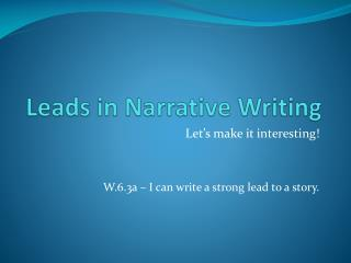 Leads in Narrative Writing