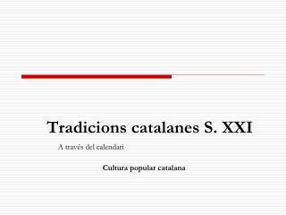 Tradicions catalanes S. XXI