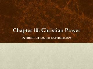 Chapter 10: Christian Prayer