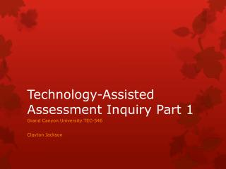 Technology-Assisted Assessment Inquiry Part 1