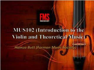 MUS102 (Introduction to the Violin and Theoretical  M usic)