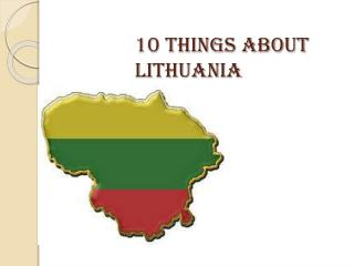 10 things about Lithuania