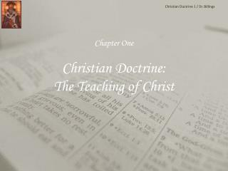 Chapter One Christian Doctrine:  The Teaching of Christ